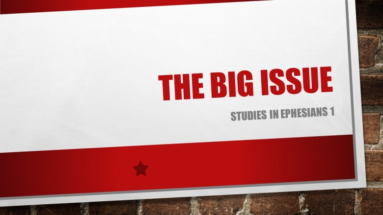 Ephesians: The Big Issue