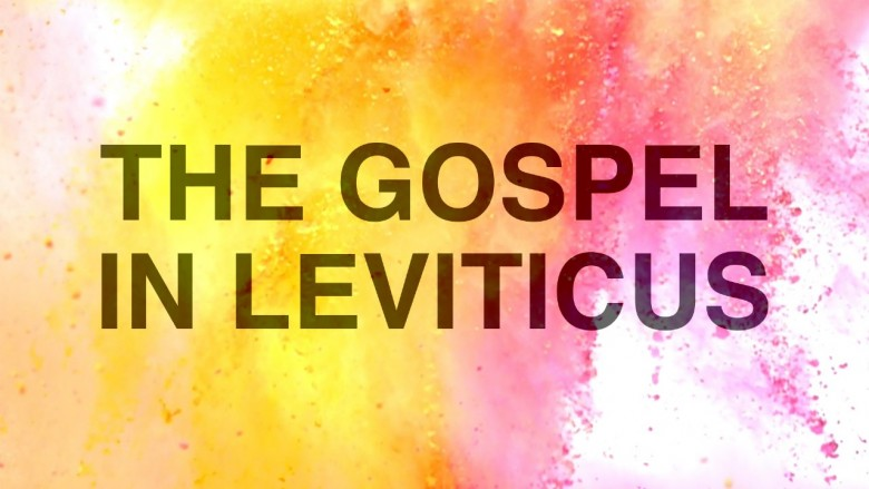 The Gospel in Leviticus